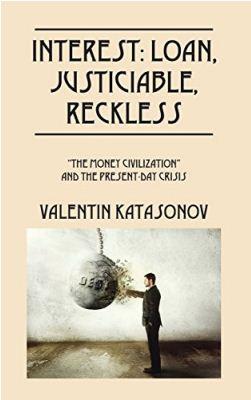 Снаряд, адресованный  «хозяевам денег»: «Made in Russia». (О книге В.Ю. Катасонова «О проценте: ссудном, подсудном, безрассудном», вышедшей в США)